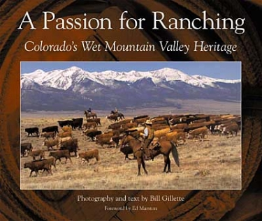 A Passion For Ranching by Bill Gillette